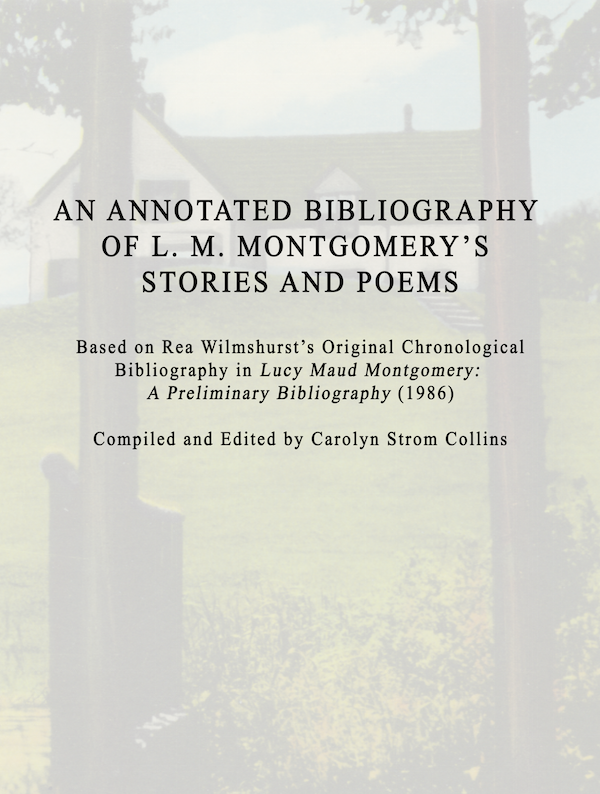 An Annotated Bibliography of the Stories and Poems of L. M. Montgomery