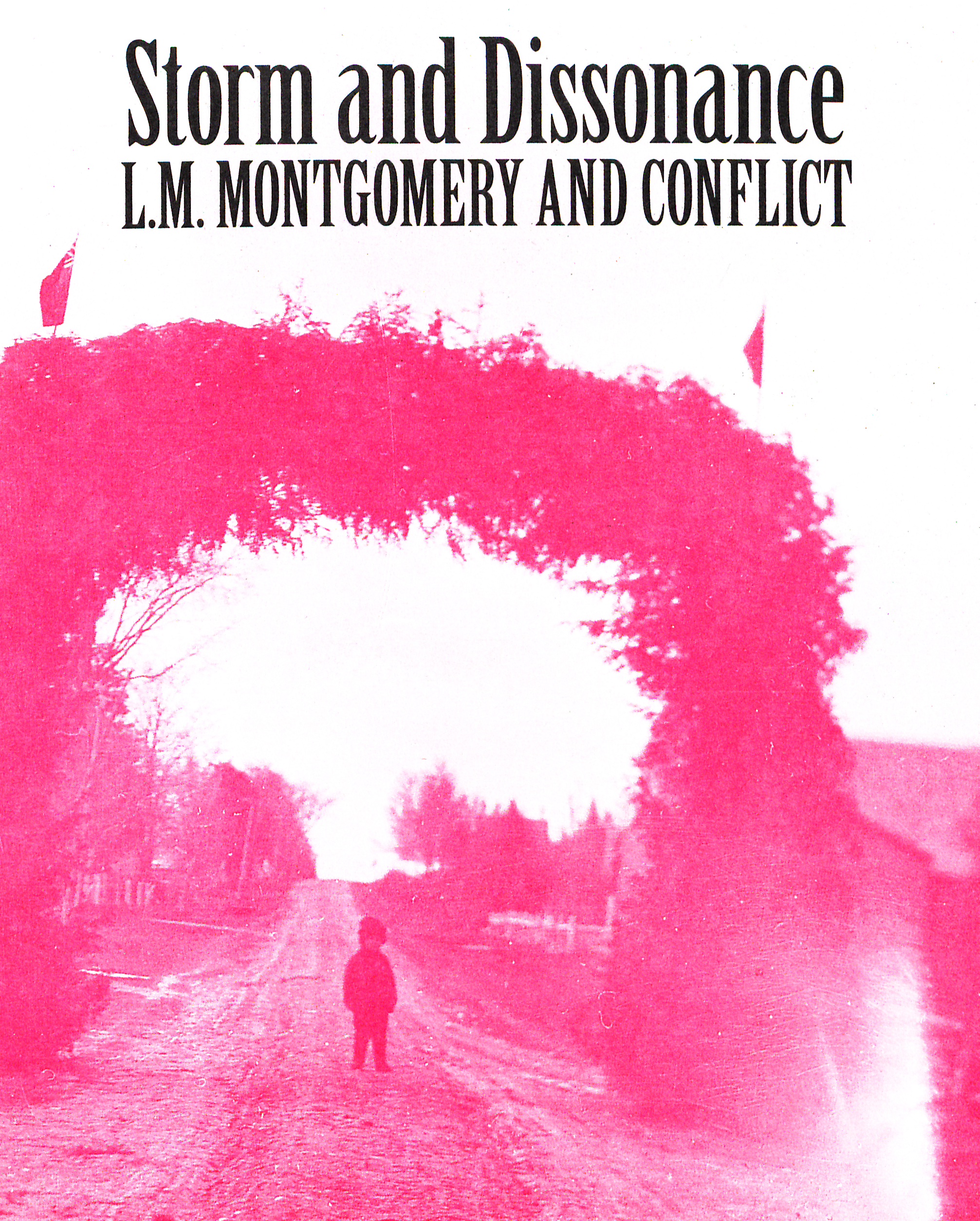 Storm and Dissonance: L.M. Montgomery and Conflict June 21-25, 2006 at the University of Prince Edward Island, Canada